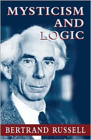 Bertrand Russell - Mysticism and Logic and Other Essays - Bertrand Russell (Full Version)