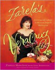 Zarela's Veracruz: Cooking and Culture in Mexico's Tropical Melting Pot