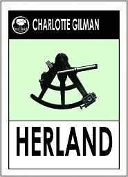Charlotte Gilman, The Yellow Wallpaper Charlot Perkins Gilman, The Yellow Wallpaper -- Charlotte Perkins Gilman - HERLAND by Charlotte Perkins Gilman