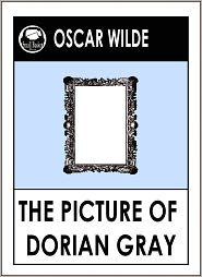 Wilde Oscar, The Importance of Being Earnest by Oscar Wilde, The Picture of Dorian Gray and other works, Dorian Gra Oscar Wilde - Oscar Wilde, THE PICTURE OF DORIAN GRAY, by Oscar Wilde (Oscar Wilde Complete Works)