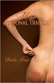 Starla Kaye - Her Personal Trainer