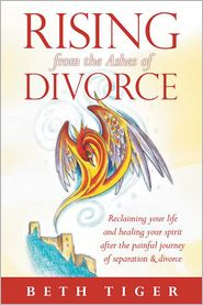 Beth Tiger - Rising from the Ashes of Divorce: Book one in the Flying Solo Series