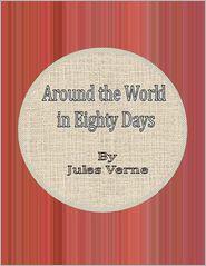 Jules Verne - Around the World in Eighty Days.