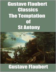 Flaubert, Gustave - Gustave Flaubert Classics: The Temptation of St Antony