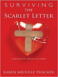 Karen Melville Thacker - Surviving the Scarlet Letter