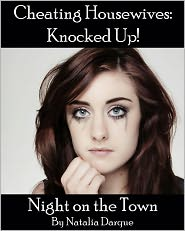 Natalia Darque - Night On The Town: Cheating Housewives Knocked Up