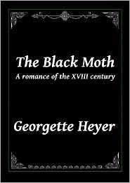Georgette Heyer - The Black Moth: A romance of the XVIII century