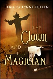 Rebecca Lynne Fullan - The Clown and the Magician