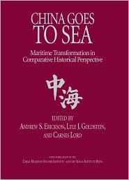 Lyle J, Goldstein  Andew S. Erickson - China Goes to Sea
