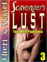 Cheri Verset - Scavenger's Lust 3 - Two Men, Paid Once (escort double penetration erotica)