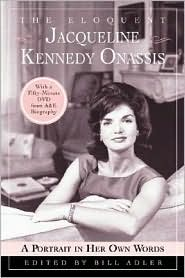 Eloquent Jacqueline Kennedy Onassis: A Portrait in Her Own Words (With a Fifty-Minutes DVD Insert from A&E Biography)