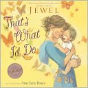 That's What I'd Do by Jewel: Book Cover