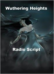 Emily Brontë - Wuthering Heights - Radio Script
