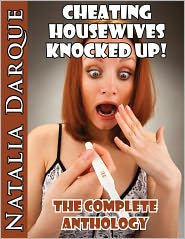 Natalia Darque - Cheating Housewives Knocked Up - The Complete Anthology