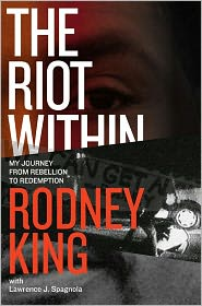 Rodney King  Lawrence J. Spagnola - The Riot Within