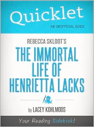 Lacey Kohlmoos - Quicklet on Rebecca Skloot's The Immortal Life of Henrietta Lacks