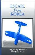 Escape from Korea by John J. Fischer: Book Cover