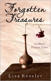Lisa Kessler - Forgotten Treasures: 25 Short Fiction Tales
