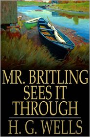 H. G. Wells - Mr. Britling Sees it Through