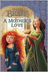 Book Cover Image. Title: A Mother's Love (Brave), Author: Disney Book Group