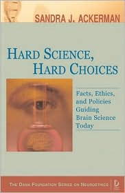 Hard Science, Hard Choices: Facts, Ethi...