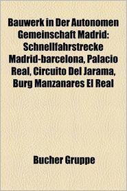 Bauwerk In Der Autonomen Gemeinschaft Madrid - B Cher Gruppe (Editor)