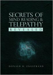 Donald D. Engstrand - Secrets of Mind Reading & Telepathy Revealed