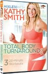 Video/DVD. Title: Ageless with Kathy Smith: Total Body Turnaround