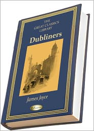 James Joyce - Dubliners (THE GREAT CLASSICS LIBRARY)