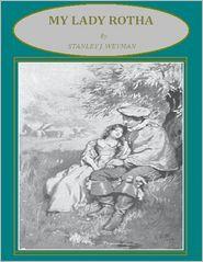 Stanley J. Weyman - My Lady Rotha.