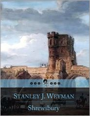 Stanley J. Weyman - Shrewsbury: With 24 Illustrations by Claude A. Shepperson
