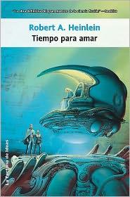Robert A. Heinlein - Tiempo para amar