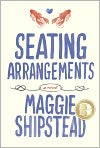 Book Cover Image. Title: Seating Arrangements, Author: by Maggie Shipstead