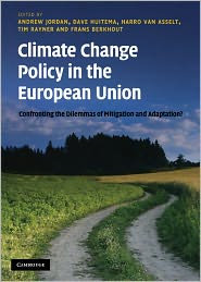 Dave Huitema, Frans Berkhout, Harro van Asselt, Tim Rayner  Andrew Jordan - Climate Change Policy in the European Union