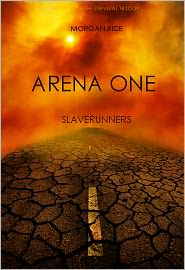 Morgan Rice - Arena One: Slaverunners (Book #1 of the Survival Trilogy) (Part One only)