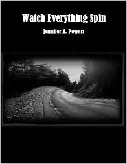 Jennifer Powers - Watch Everything Spin