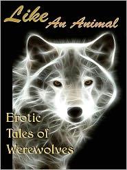 Bethany Zaiatz (Editor) Cecilia Tan - Like An Animal: Erotic Tales of Werewolves