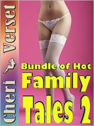 Cheri Verset - Bundle of Hot Family Tales 2 (incest erotica sex collection)