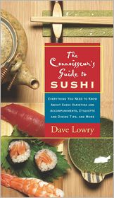 Dave Lowry - The Connoisseur's Guide to Sushi
