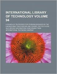 International Library of Technology Vol...