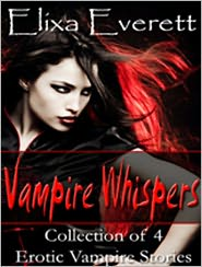 Elixa Everett - Vampire Whispers Bundle (Collection of 4 Vampire Erotic Stories)