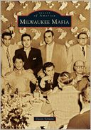 Milwaukee Mafia, Wisconsin (Images of America Series)