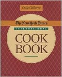 Book Cover Image. Title: NY Times International Cookbook, Author: Craig Clairborne