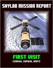 Progressive Management - Skylab Mission Report: First Visit - 1973 Space Station Mission by Conrad, Kerwin, Weitz - Workshop Damage and Problems, Activit