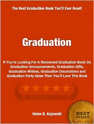 Buy gifts graduation announcements - Graduation: If You\'re Looking For A Renowned Graduation Book On Graduation Announcements, Graduation Gifts, Graduation Wishes, Graduation Decorations and Graduation Party Ideas Then You\'ll Love This Book