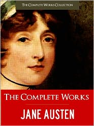 The Complete Works Collection (Editor), Created by Jane Austen Complete Works, Created by Jane Austen NOOKbook, Cre Jane Austen - THE NEWLY DISCOVERED, UNFINISHED & FINISHED COMPLETE WORKS OF JANE AUSTEN (Nook Edition) JANE AUSTEN COMPLETE WORKS Pride and Pr