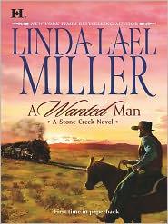 Linda Lael Miller - A Wanted Man: A Stone Creek Novel