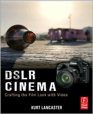 DSLR Cinema: Crafting the Film Look wit...