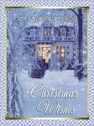 Rebecca Andrews, Leanne Burroughs, Amber Dawn Bell, Kimberly Ivey Deborah MacGillivray - Christmas Wishes: A Romance Anthology