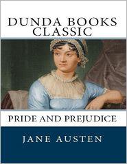 Jane Austen - Pride and Prejudice: Dunda Books Classic